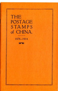 "J. Millard Williams reprint, Postage Stamps of China 1878-1914, by ""The Collector,"" 23 pages, 1914, new condition, a good little book on the early issues with insights not found elsewhere (3 oz.)"
