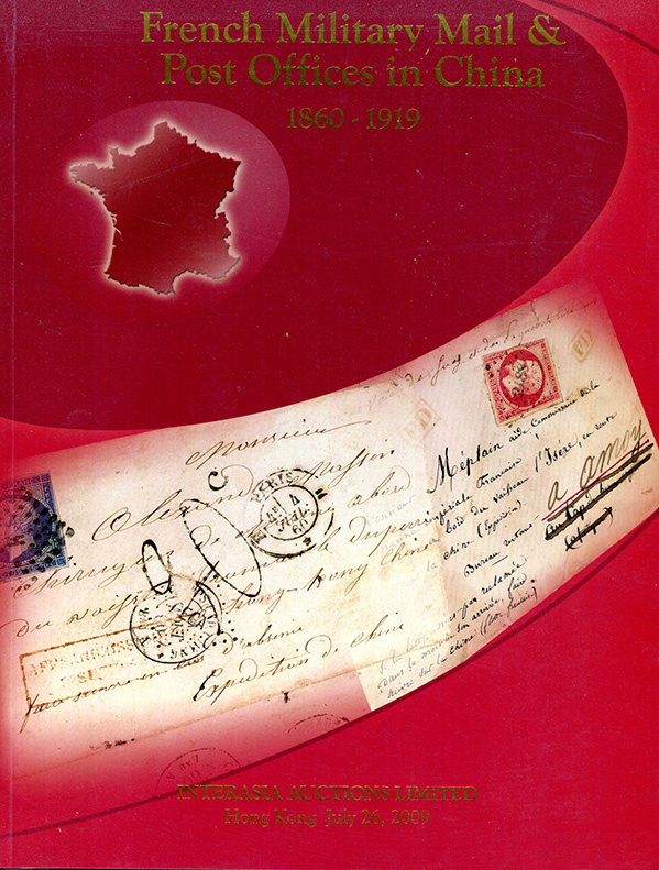 INTERASIA, French Military Mail & Post Offices in China 1860-1919, July, 2009 (8 oz)