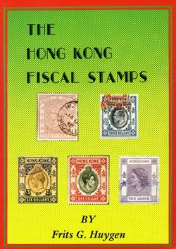 Hong Kong Fiscal Stamps by Frits G. Huygen, like new. (10 oz)