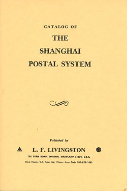 Catalog of the Shanghai Postal System edited by Lyons F. Livingstone, 1971 (American Philatelic Society reprint), in very good condition (8 oz)