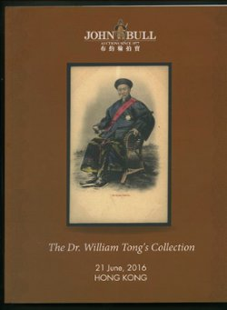 John Bull catalog (6/21/16), The Dr. William Tong's Collection, Postcards, Treaty Ports, Revenues, etc., softbound, in excellent condition (10 oz)
